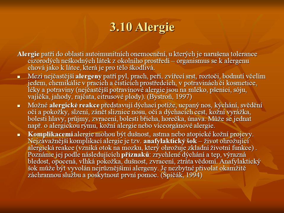 3.10 Alergie Alergie patří do oblasti autoimunitních onemocnění, u kterých je narušena tolerance cizorodých neškodných látek z okolního prostředí – or