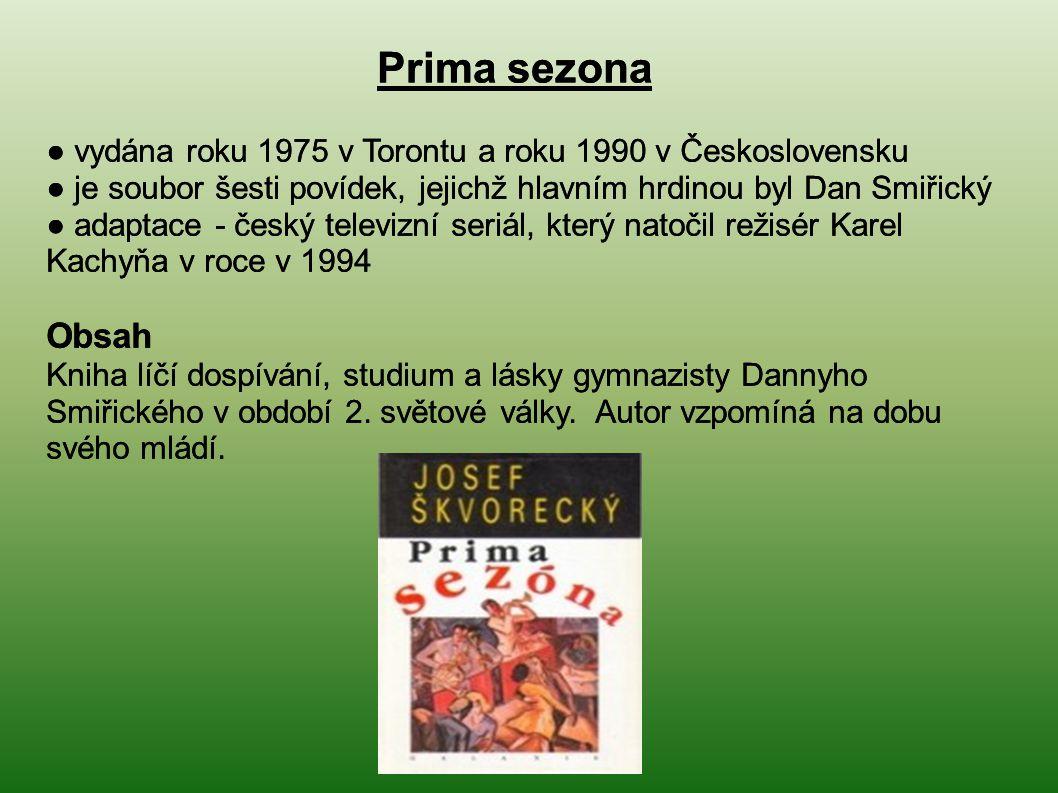● vydána roku 1975 v Torontu a roku 1990 v Československu ● je soubor šesti povídek, jejichž hlavním hrdinou byl Dan Smiřický ● adaptace - český telev