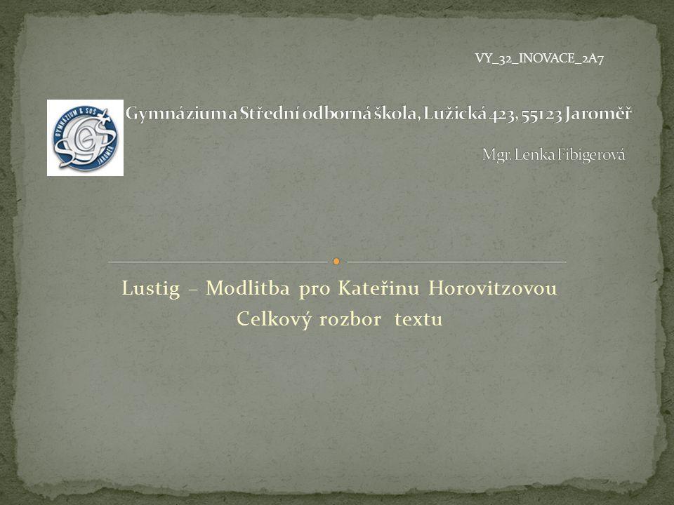 Lustig – Modlitba pro Kateřinu Horovitzovou Celkový rozbor textu VY_32_INOVACE_2A7