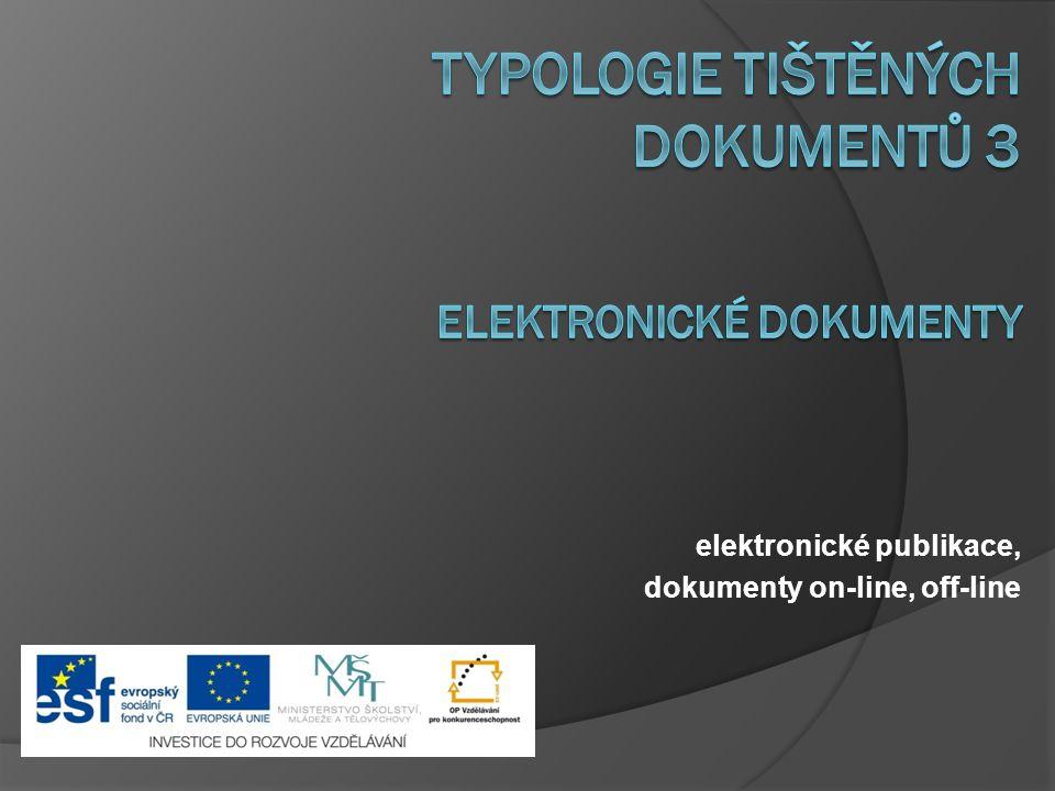 elektronické publikace, dokumenty on-line, off-line