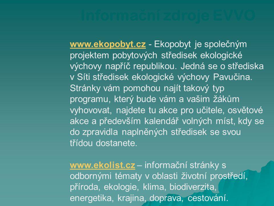 www.ekopobyt.czwww.ekopobyt.cz - Ekopobyt je společným projektem pobytových středisek ekologické výchovy napříč republikou. Jedná se o střediska v Sít