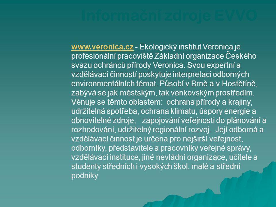 www.veronica.czwww.veronica.cz - Ekologický institut Veronica je profesionální pracoviště Základní organizace Českého svazu ochránců přírody Veronica.