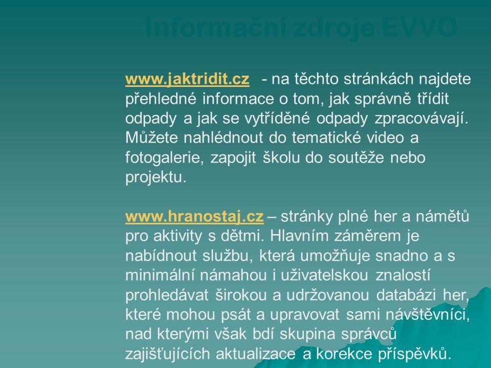 www.jaktridit.czwww.jaktridit.cz - na těchto stránkách najdete přehledné informace o tom, jak správně třídit odpady a jak se vytříděné odpady zpracová
