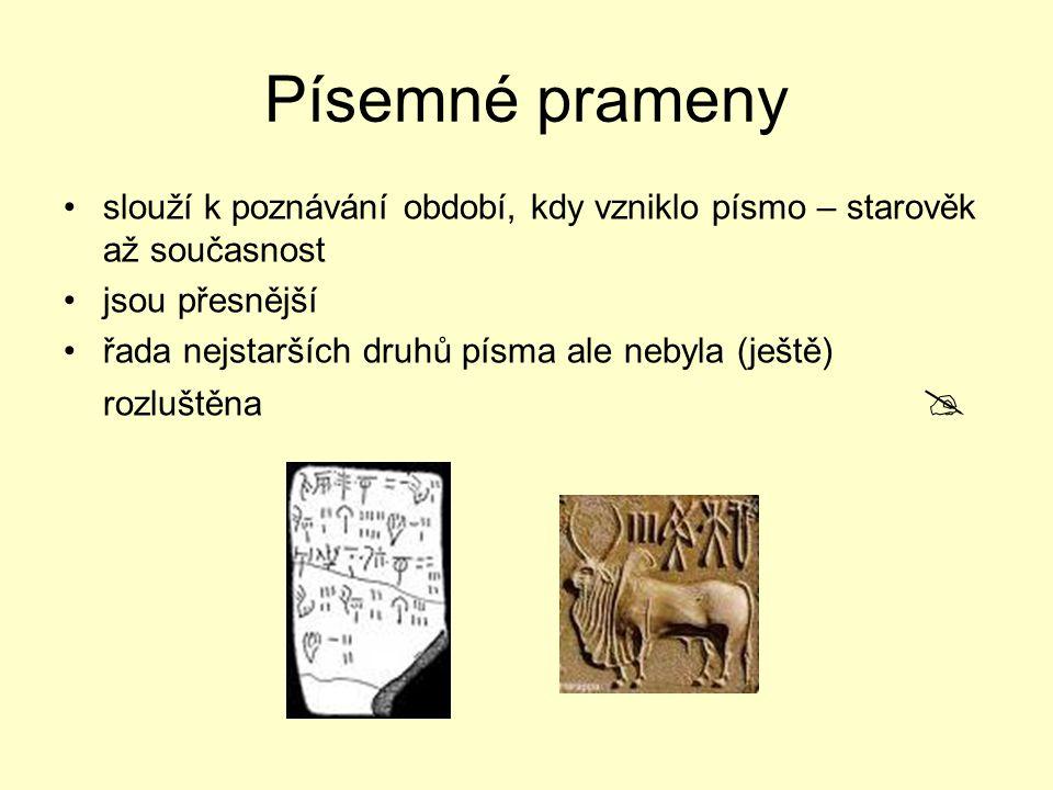 Písemné prameny slouží k poznávání období, kdy vzniklo písmo – starověk až současnost jsou přesnější řada nejstarších druhů písma ale nebyla (ještě) rozluštěna 