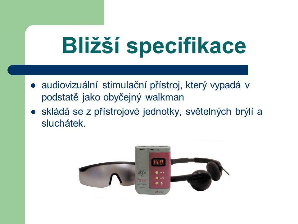 Bližší specifikace audiovizuální stimulační přístroj, který vypadá v podstatě jako obyčejný walkman skládá se z přístrojové jednotky, světelných brýlí a sluchátek.