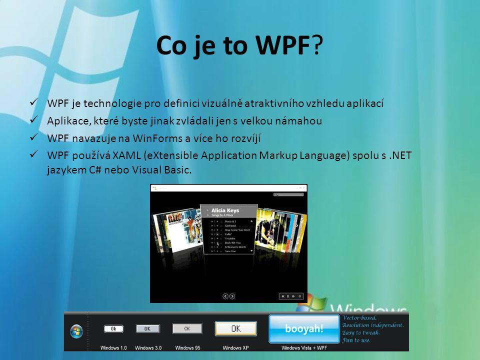 Cíle práce – Teoretická část Seznámit s modelem Windows Presentation Foundation Porovnat technologii WPF s WinForms Porovnání ovládacích prvků ve WinForms a WPF