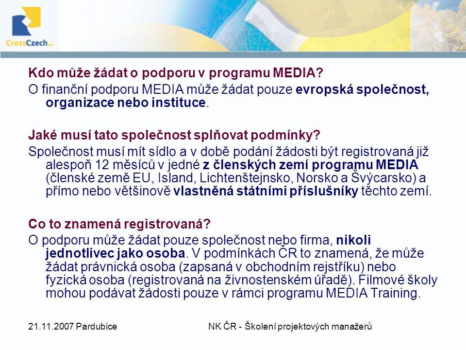 21.11.2007 Pardubice NK ČR - Školení projektových manažerů Kdo může žádat o podporu v programu MEDIA.