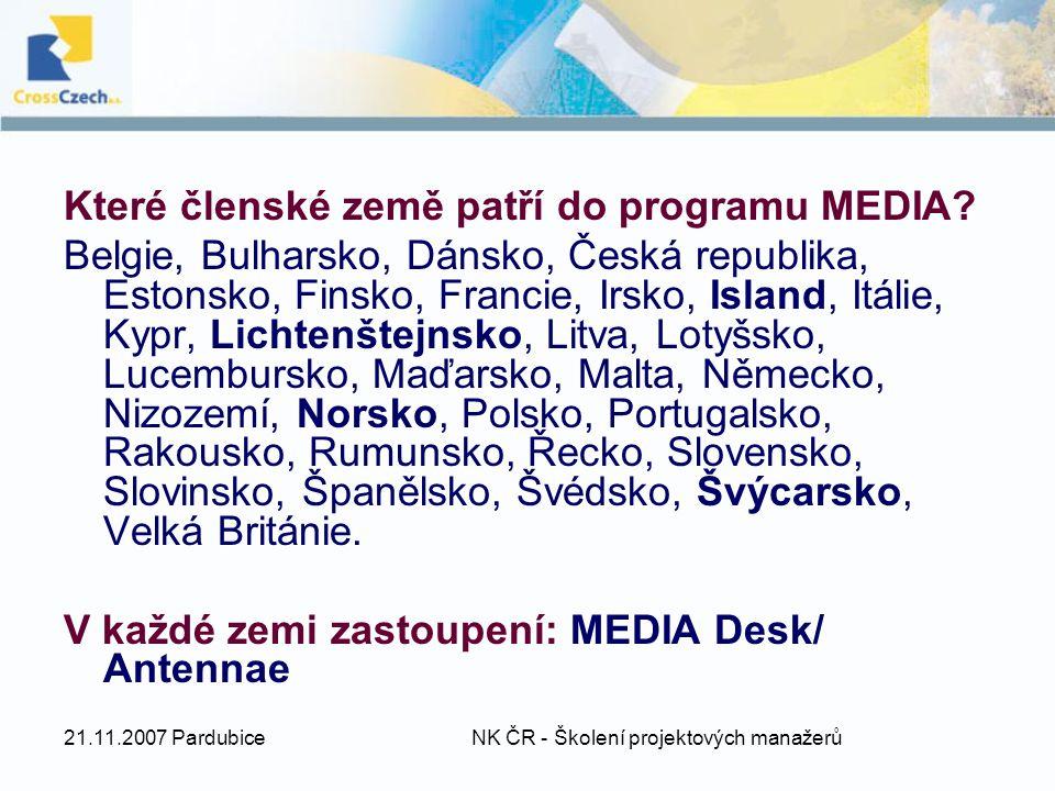 21.11.2007 Pardubice NK ČR - Školení projektových manažerů Které členské země patří do programu MEDIA.