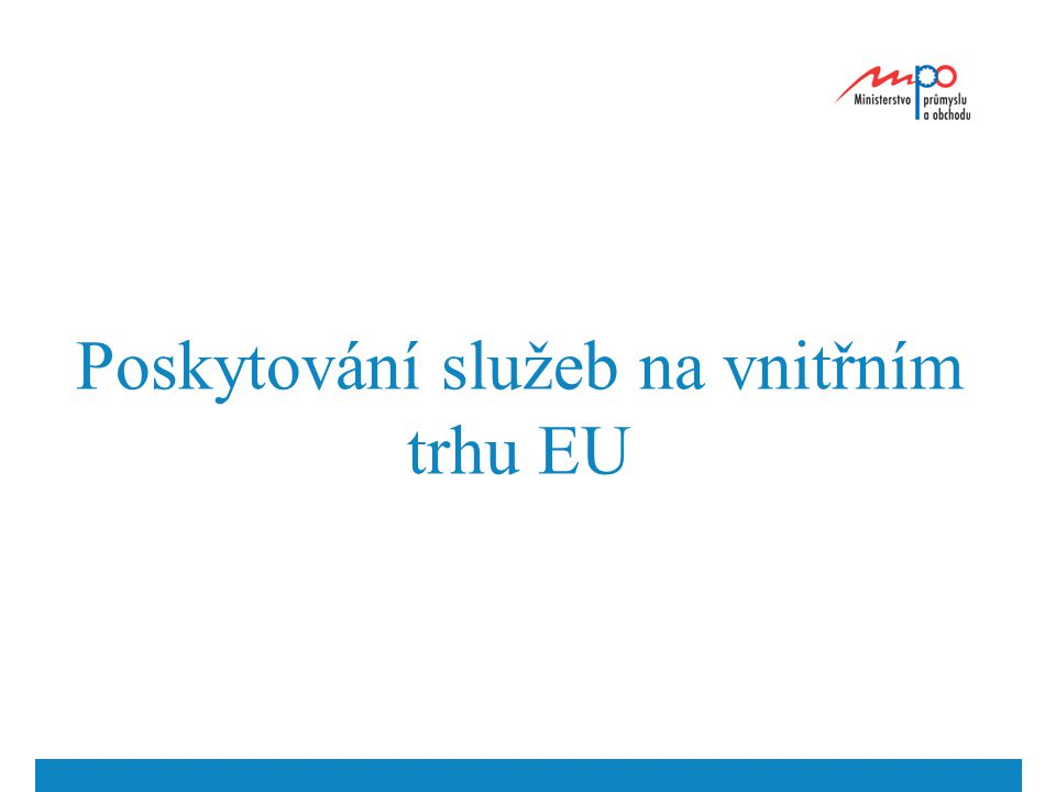 Obsah I.Směrnice o službách na vnitřním trhu.II.Způsob implementace v ČR.