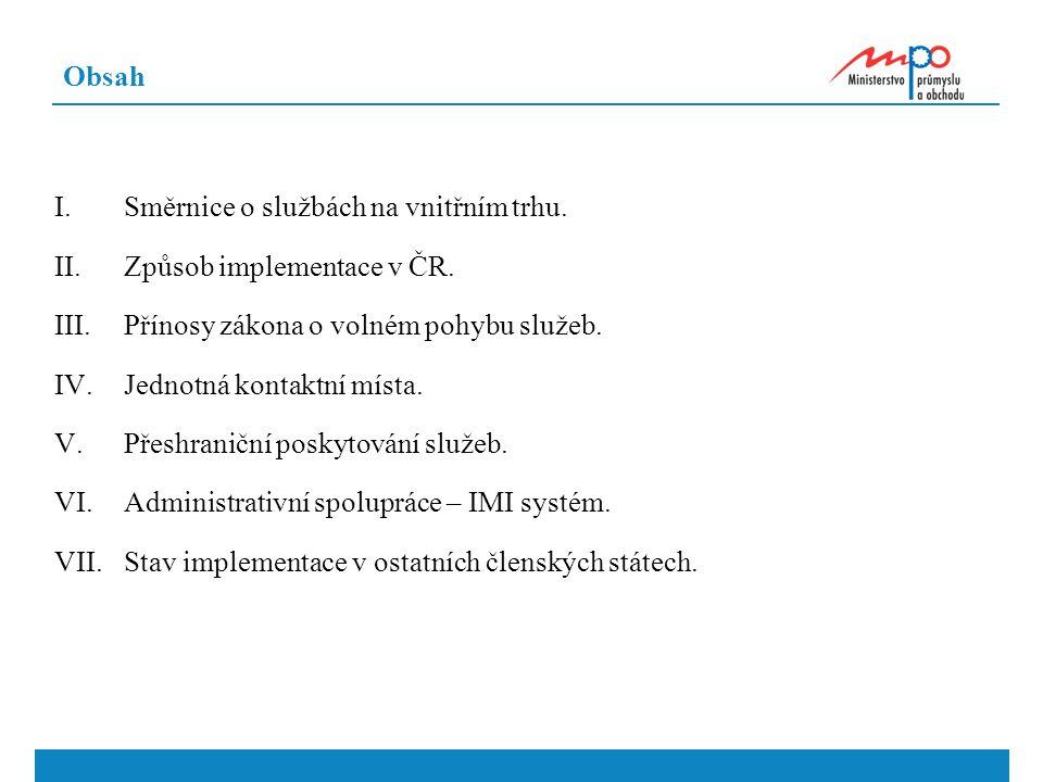 Obsah I.Směrnice o službách na vnitřním trhu. II.Způsob implementace v ČR.