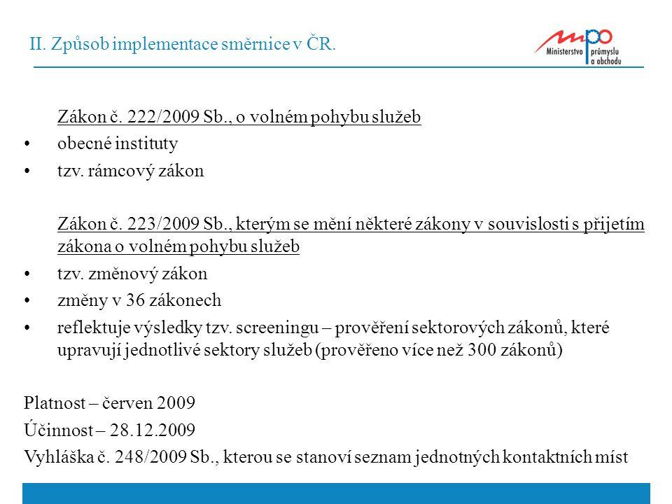 II. Způsob implementace směrnice v ČR. Zákon č.