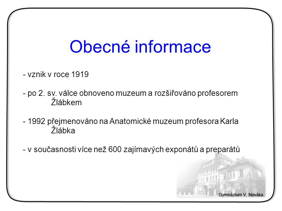 - vznik v roce 1919 - po 2. sv. válce obnoveno muzeum a rozšiřováno profesorem Žlábkem - 1992 přejmenováno na Anatomické muzeum profesora Karla Žlábka