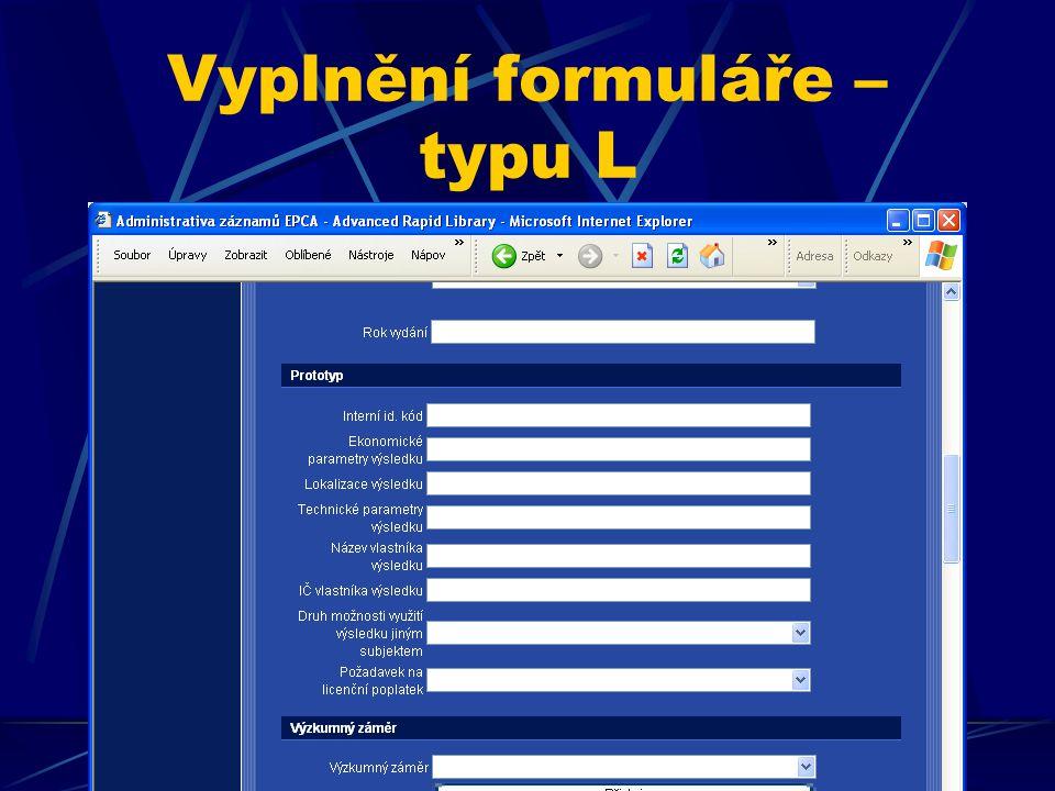 Vyplnění formuláře – typu L prototyp, poloprovoz …