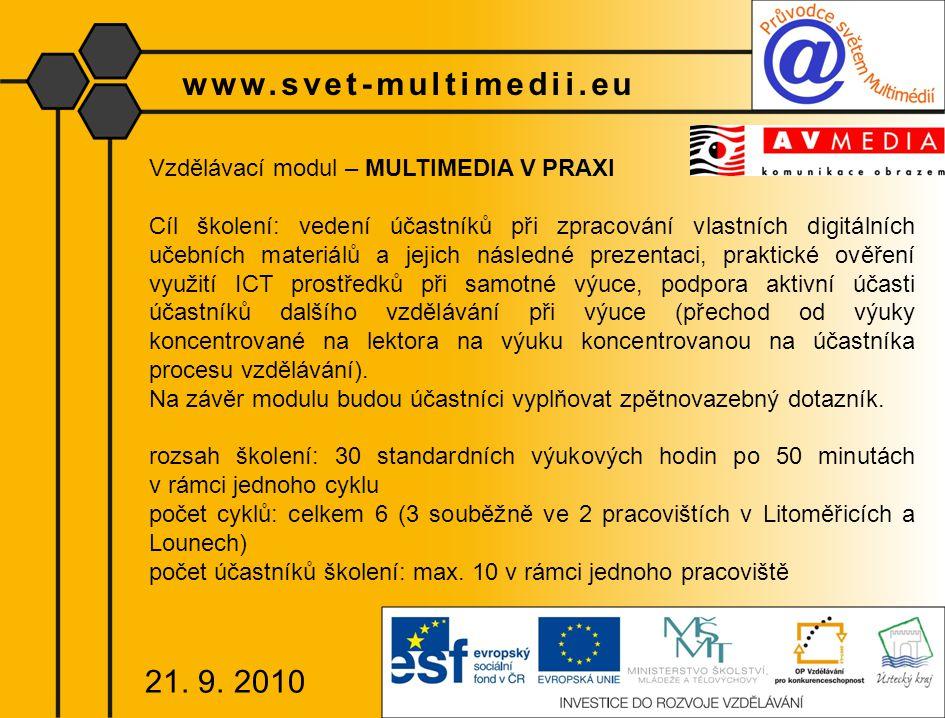 www.svet-multimedii.eu Vzdělávací modul – MULTIMEDIA V PRAXI Cíl školení: vedení účastníků při zpracování vlastních digitálních učebních materiálů a j