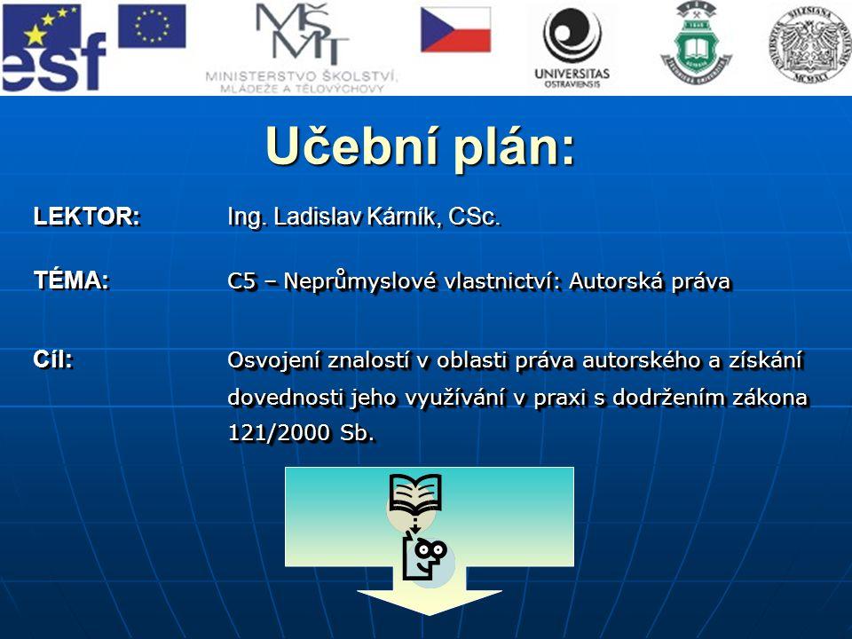 Učební plán: LEKTOR: Ing.Ladislav Kárník, CSc.