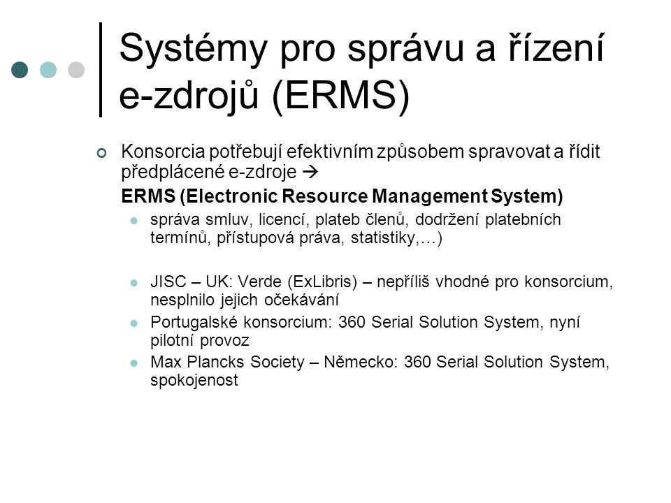 Systémy pro správu a řízení e-zdrojů (ERMS) Konsorcia potřebují efektivním způsobem spravovat a řídit předplácené e-zdroje  ERMS (Electronic Resource