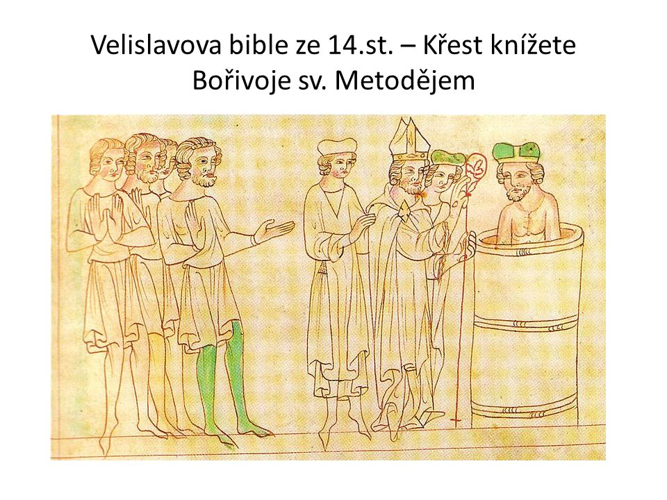 Velislavova bible ze 14.st. – Křest knížete Bořivoje sv. Metodějem