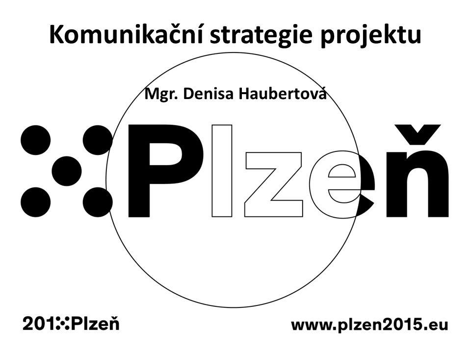 Komunikační strategie projektu Mgr. Denisa Haubertová
