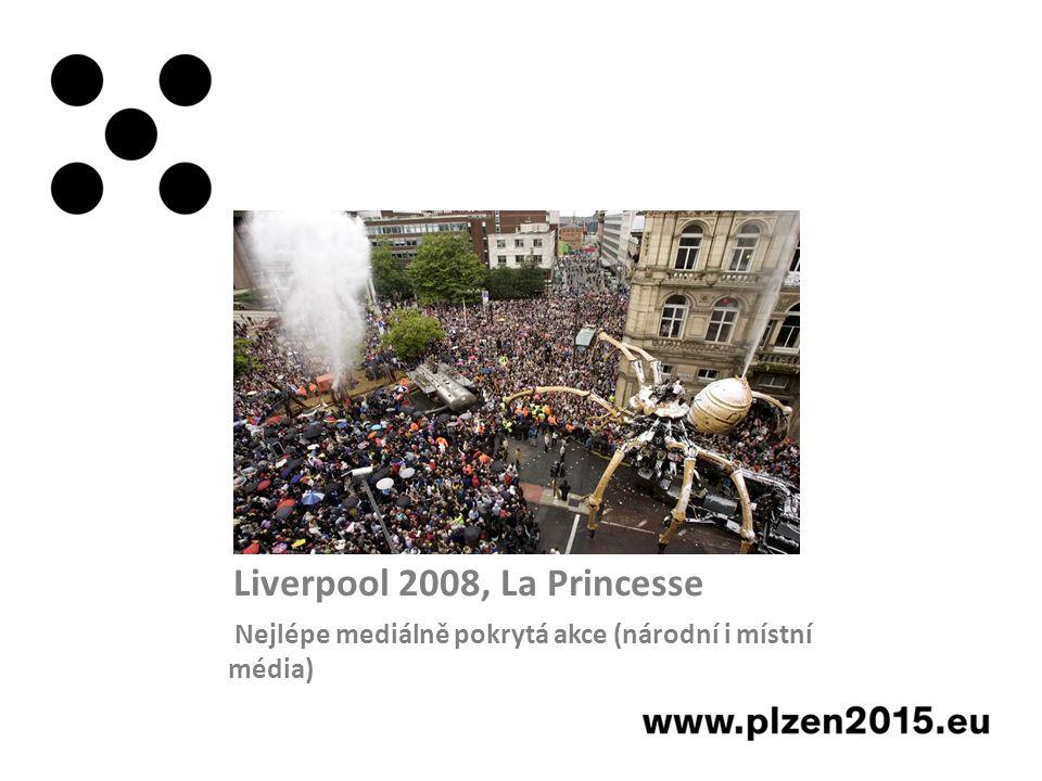 Liverpool 2008, La Princesse Nejlépe mediálně pokrytá akce (národní i místní média)