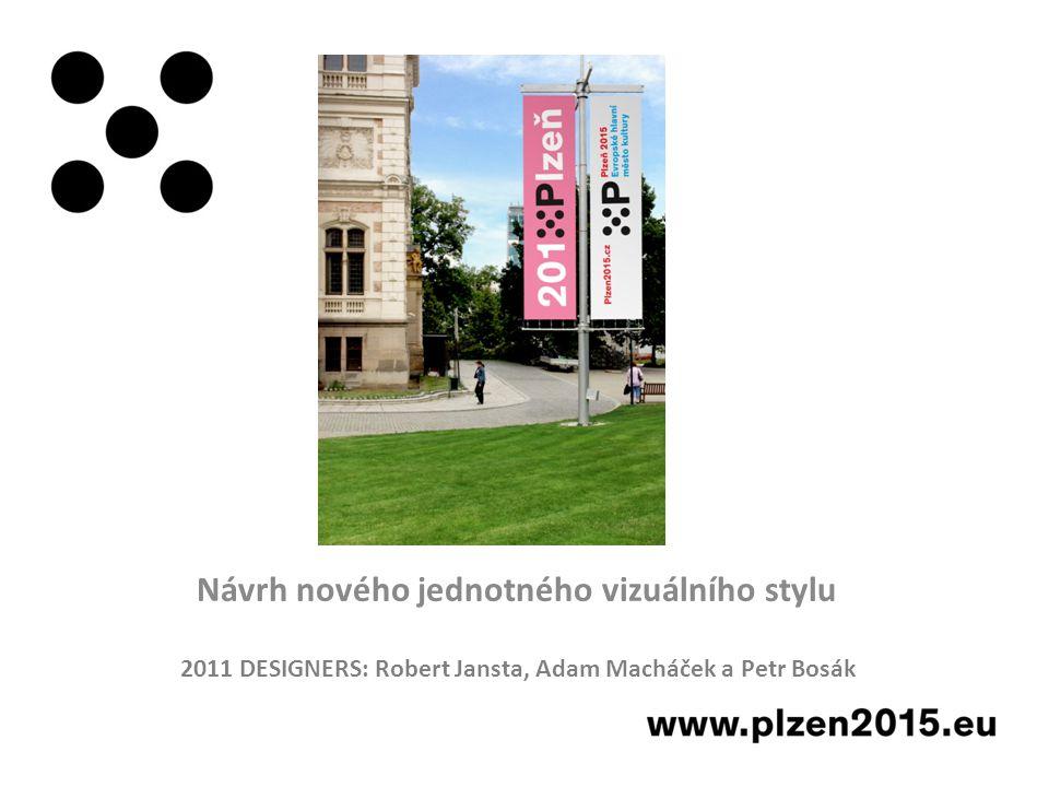 Návrh nového jednotného vizuálního stylu 2011 DESIGNERS: Robert Jansta, Adam Macháček a Petr Bosák