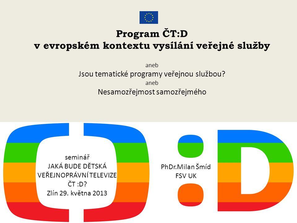 Program ČT:D v evropském kontextu vysílání veřejné služby aneb Jsou tematické programy veřejnou službou.