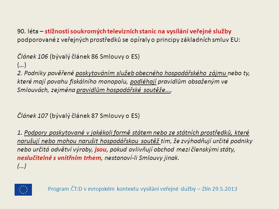 Program ČT:D v evropském kontextu vysílání veřejné služby – Zlín 29.5.2013 90.