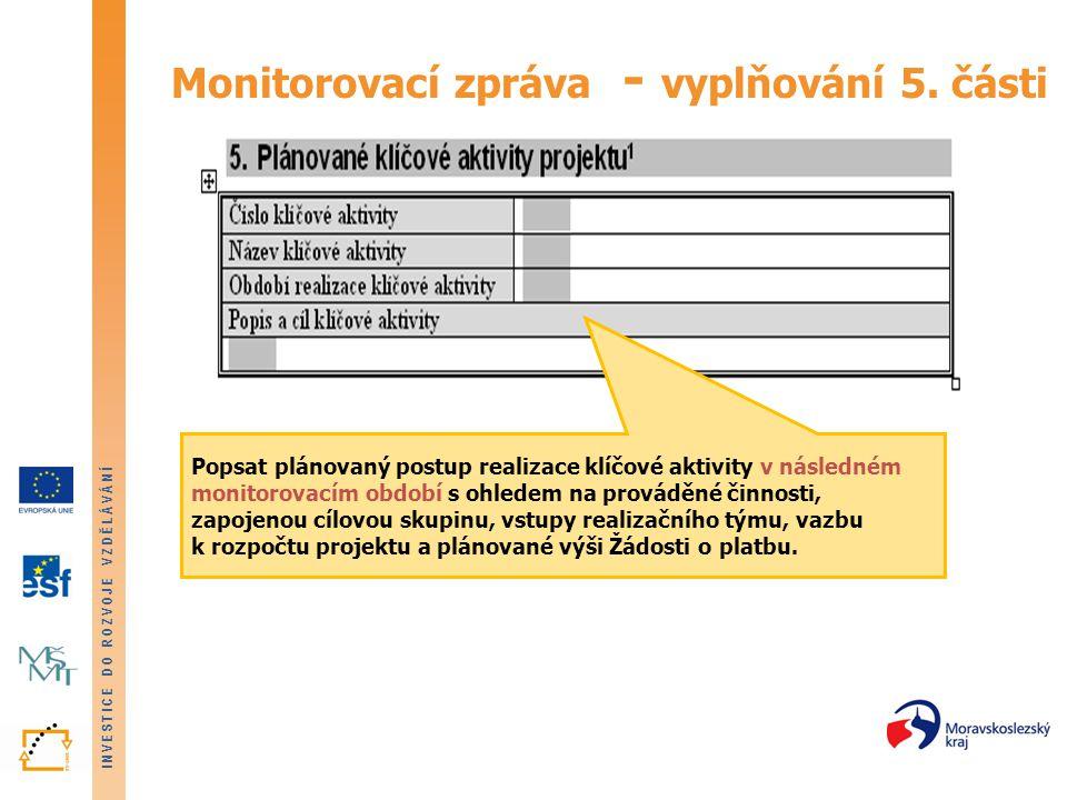 INVESTICE DO ROZVOJE VZDĚLÁVÁNÍ Monitorovací zpráva - vyplňování 5.