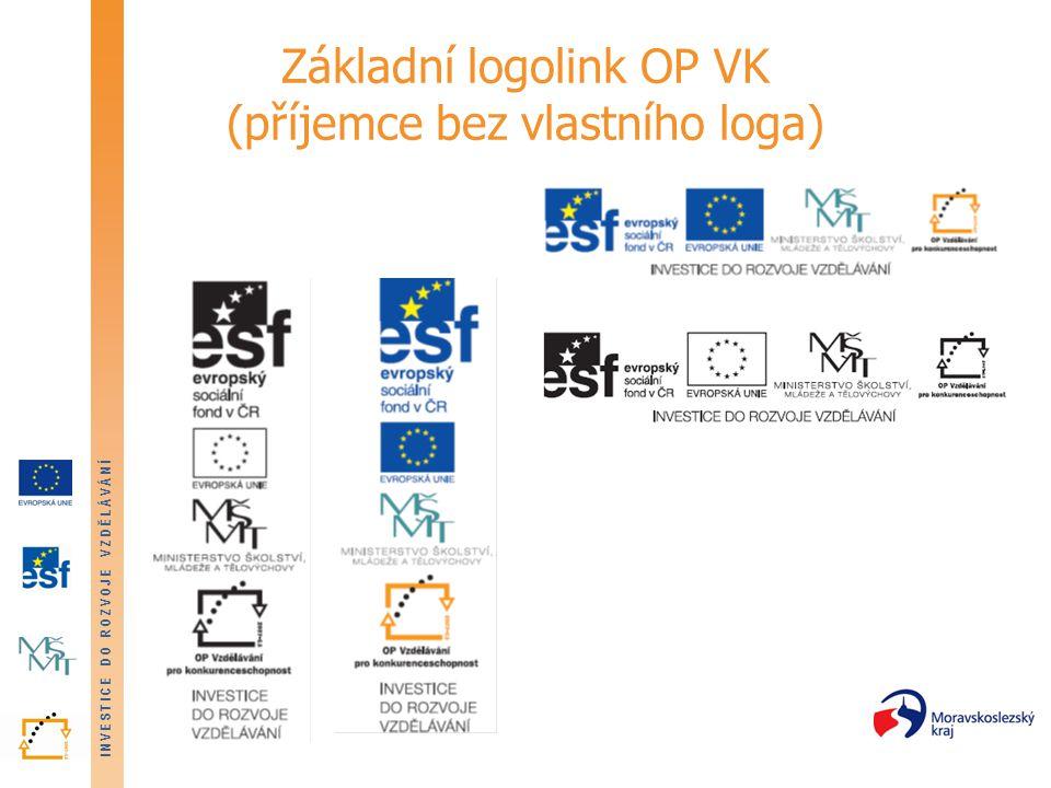 INVESTICE DO ROZVOJE VZDĚLÁVÁNÍ Základní logolink OP VK (příjemce bez vlastního loga)