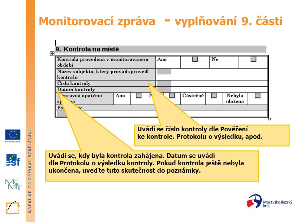 INVESTICE DO ROZVOJE VZDĚLÁVÁNÍ Monitorovací zpráva - vyplňování 9.