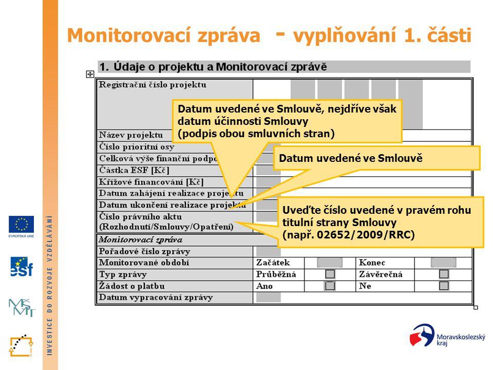 INVESTICE DO ROZVOJE VZDĚLÁVÁNÍ Monitorovací zpráva - vyplňování 1.