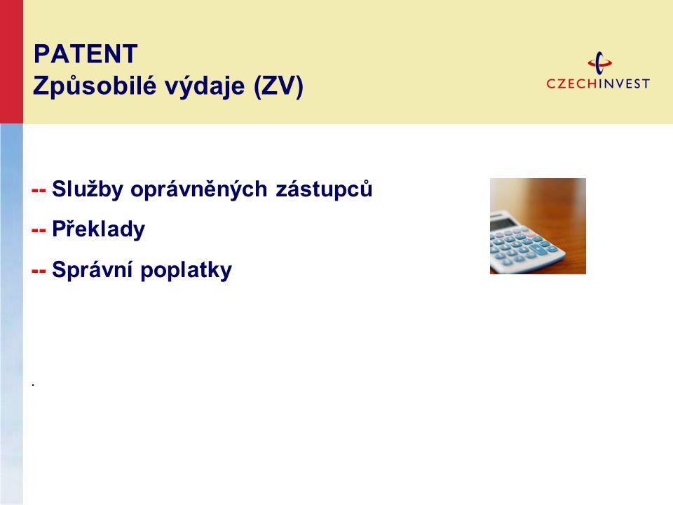 PATENT Způsobilé výdaje (ZV) -- Služby oprávněných zástupců -- Překlady -- Správní poplatky.