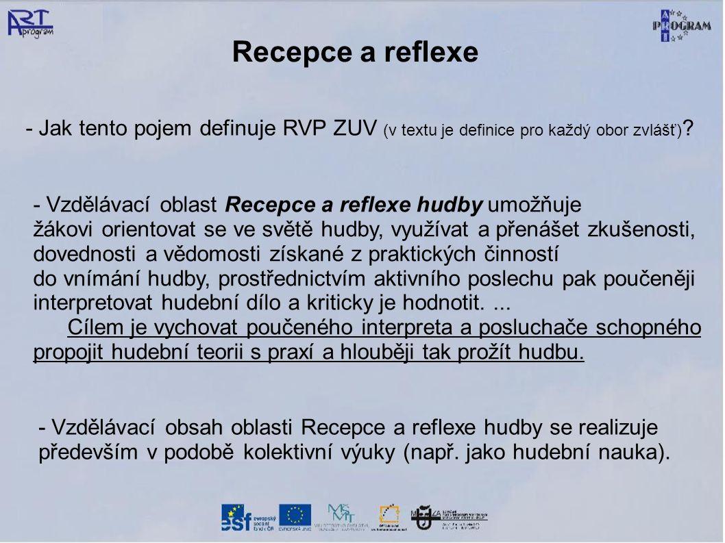 - Jak tento pojem definuje RVP ZUV (v textu je definice pro každý obor zvlášť) ? - Vzdělávací oblast Recepce a reflexe hudby umožňuje žákovi orientova
