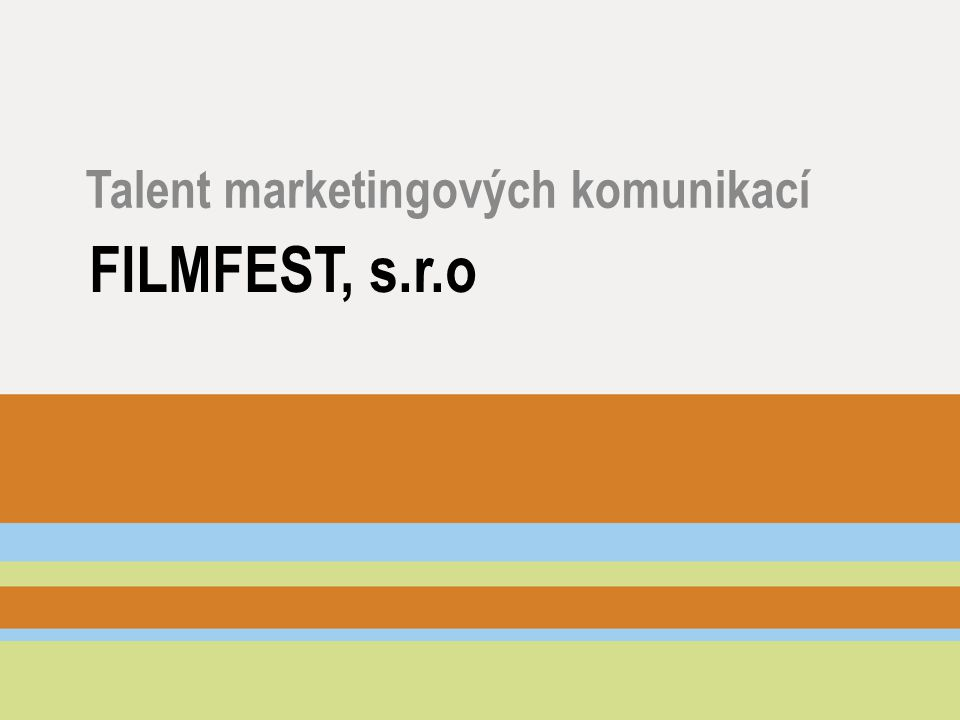 FILMFEST, s.r.o Talent marketingových komunikací