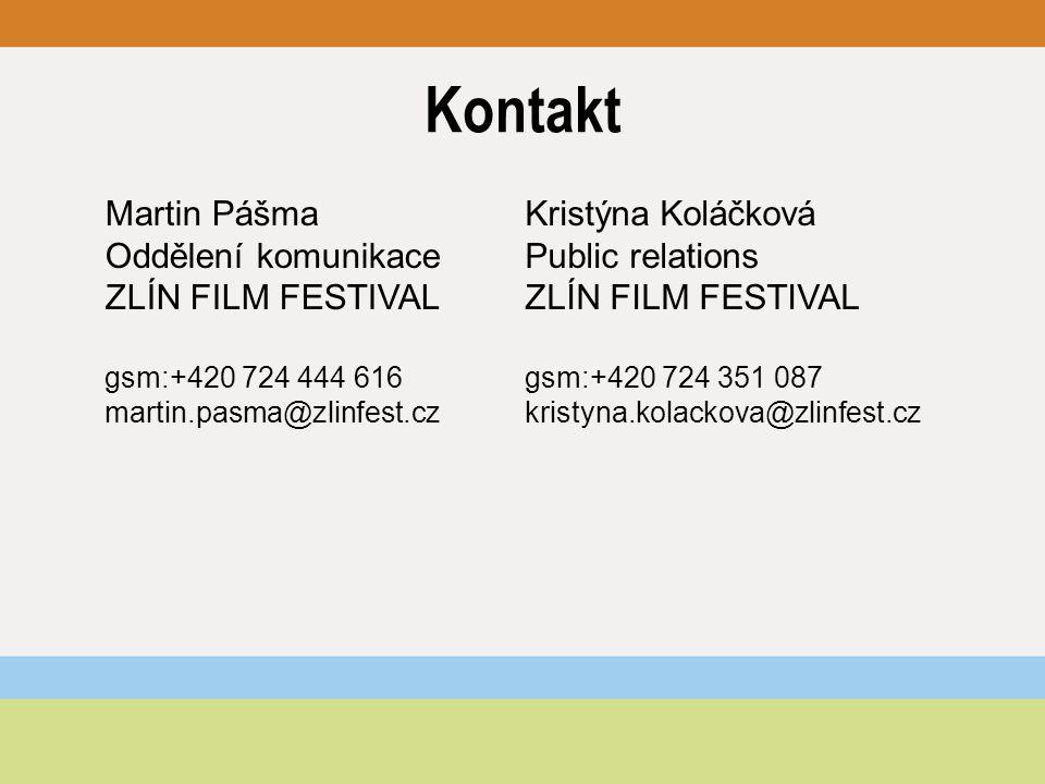 Kontakt Martin Pášma Oddělení komunikace ZLÍN FILM FESTIVAL gsm:+420 724 444 616 martin.pasma@zlinfest.cz Kristýna Koláčková Public relations ZLÍN FILM FESTIVAL gsm:+420 724 351 087 kristyna.kolackova@zlinfest.cz
