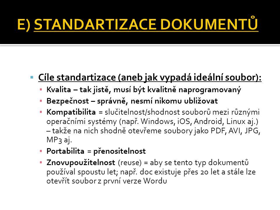  Cíle standartizace (aneb jak vypadá ideální soubor): ▪ Kvalita – tak jistě, musí být kvalitně naprogramovaný ▪ Bezpečnost – správně, nesmí nikomu ub