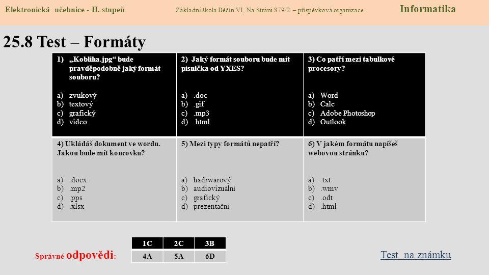 """25.8 Test – Formáty 1)""""Kobliha.jpg bude pravděpodobně jaký formát souboru."""