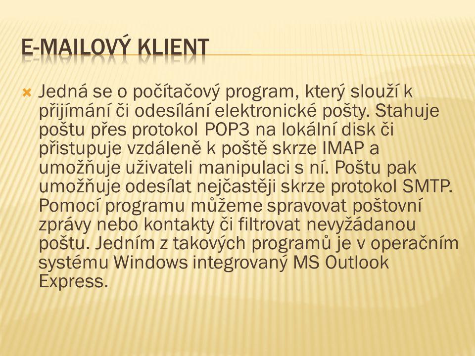  Jedná se o počítačový program, který slouží k přijímání či odesílání elektronické pošty. Stahuje poštu přes protokol POP3 na lokální disk či přistup