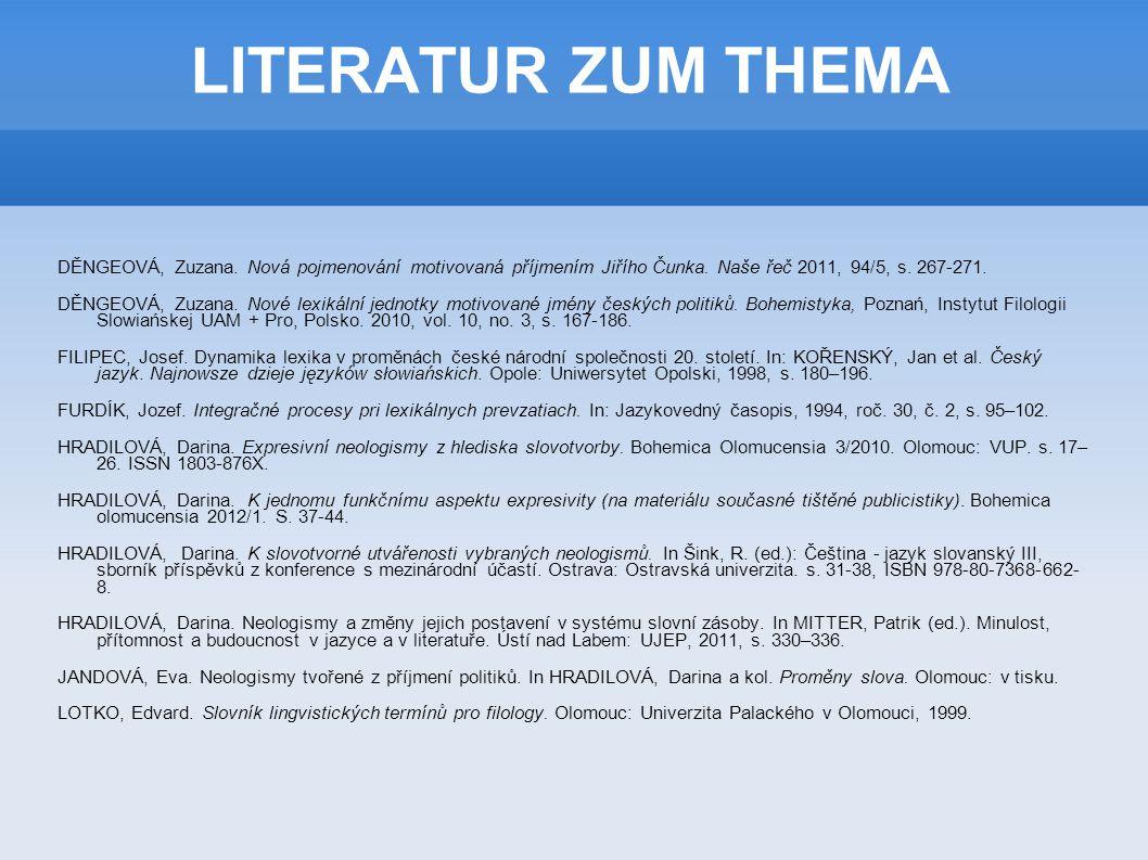 LITERATUR ZUM THEMA DĚNGEOVÁ, Zuzana.Nová pojmenování motivovaná příjmením Jiřího Čunka.