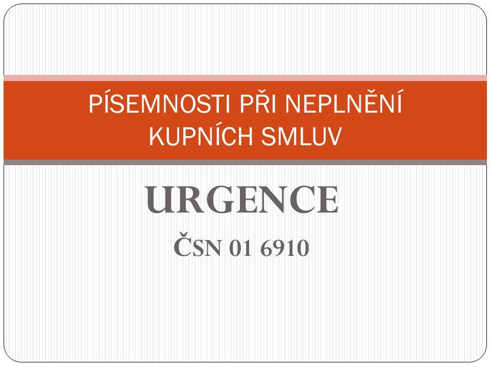 URGENCE Č SN 01 6910 PÍSEMNOSTI PŘI NEPLNĚNÍ KUPNÍCH SMLUV