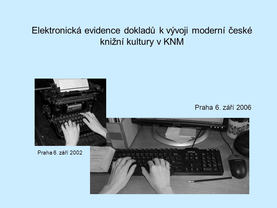 Elektronická evidence dokladů k vývoji moderní české knižní kultury v KNM Praha 6.