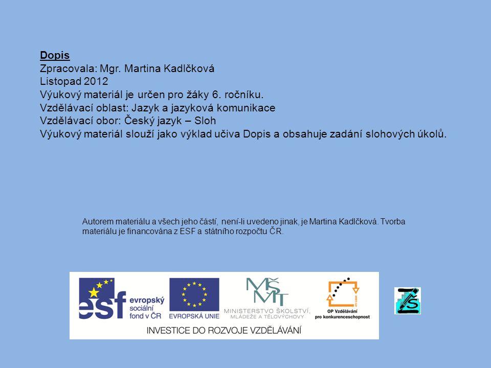 Dopis Zpracovala: Mgr. Martina Kadlčková Listopad 2012 Výukový materiál je určen pro žáky 6.
