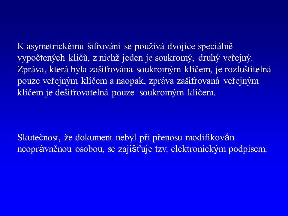 K asymetrickému šifrování se používá dvojice speciálně vypočtených klíčů, z nichž jeden je soukromý, druhý veřejný. Zpráva, která byla zašifrována sou