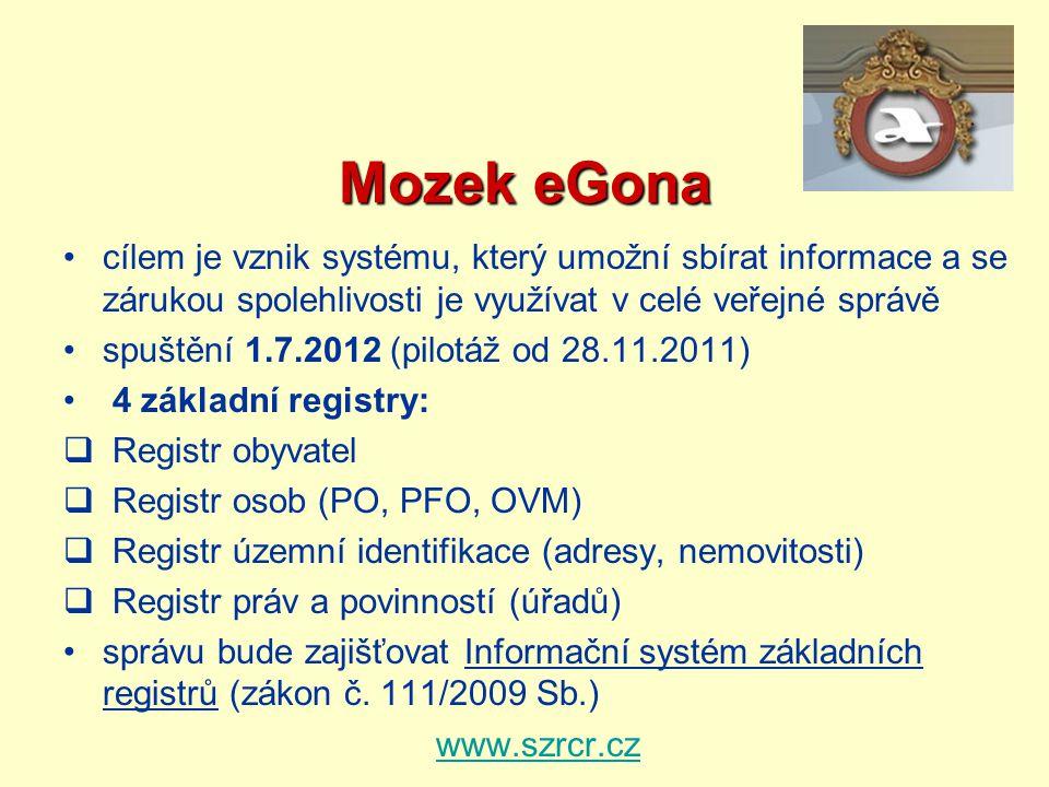 Mozek eGona cílem je vznik systému, který umožní sbírat informace a se zárukou spolehlivosti je využívat v celé veřejné správě spuštění 1.7.2012 (pilo