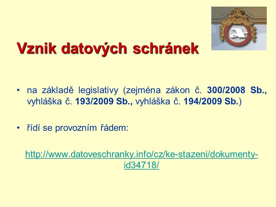 Vznik datových schránek na základě legislativy (zejména zákon č. 300/2008 Sb., vyhláška č. 193/2009 Sb., vyhláška č. 194/2009 Sb.) řídí se provozním ř
