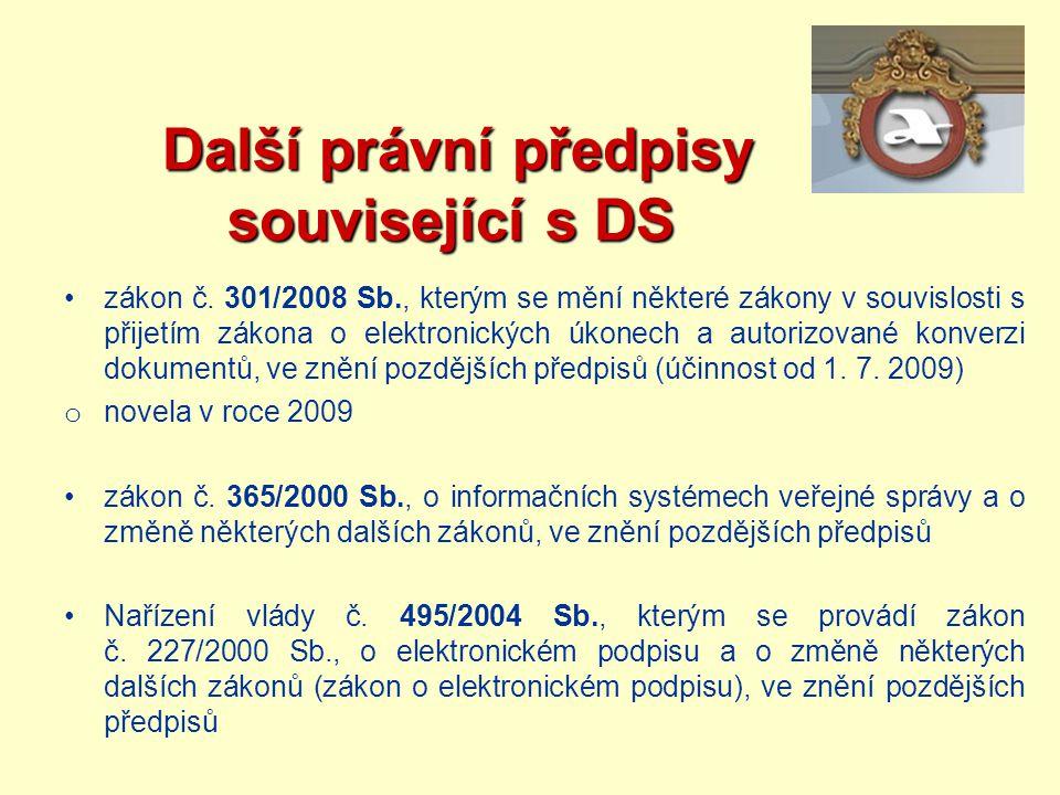 Další právní předpisy související s DS Další právní předpisy související s DS zákon č. 301/2008 Sb., kterým se mění některé zákony v souvislosti s při