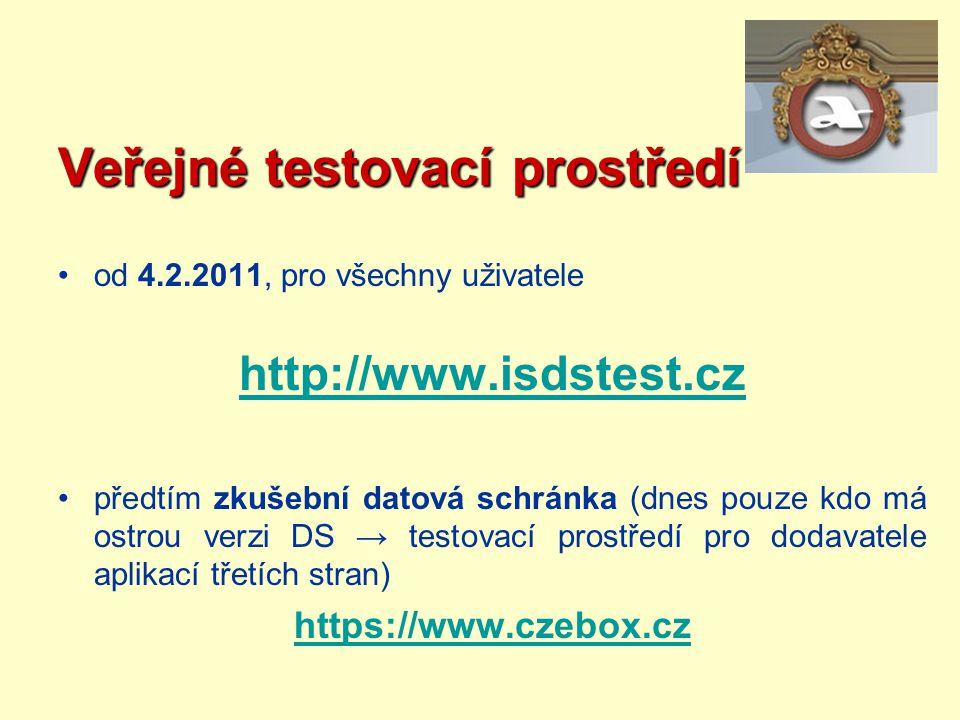 Veřejné testovací prostředí od 4.2.2011, pro všechny uživatele http://www.isdstest.cz předtím zkušební datová schránka (dnes pouze kdo má ostrou verzi