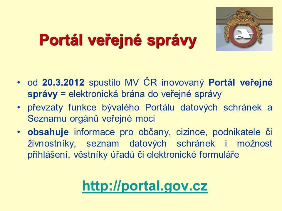 Portál veřejné správy Portál veřejné správy od 20.3.2012 spustilo MV ČR inovovaný Portál veřejné správy = elektronická brána do veřejné správy převzat