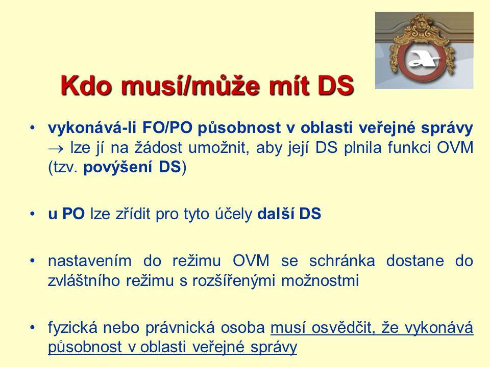 Kdo musí/může mít DS Kdo musí/může mít DS vykonává-li FO/PO působnost v oblasti veřejné správy  lze jí na žádost umožnit, aby její DS plnila funkci O