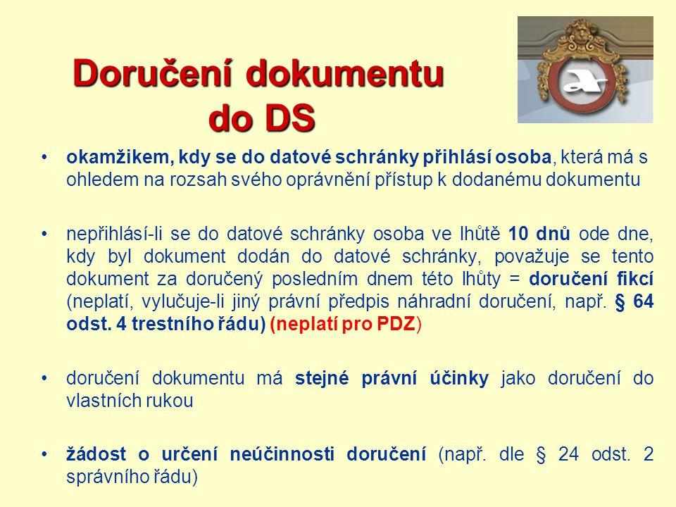 Doručení dokumentu do DS Doručení dokumentu do DS okamžikem, kdy se do datové schránky přihlásí osoba, která má s ohledem na rozsah svého oprávnění př