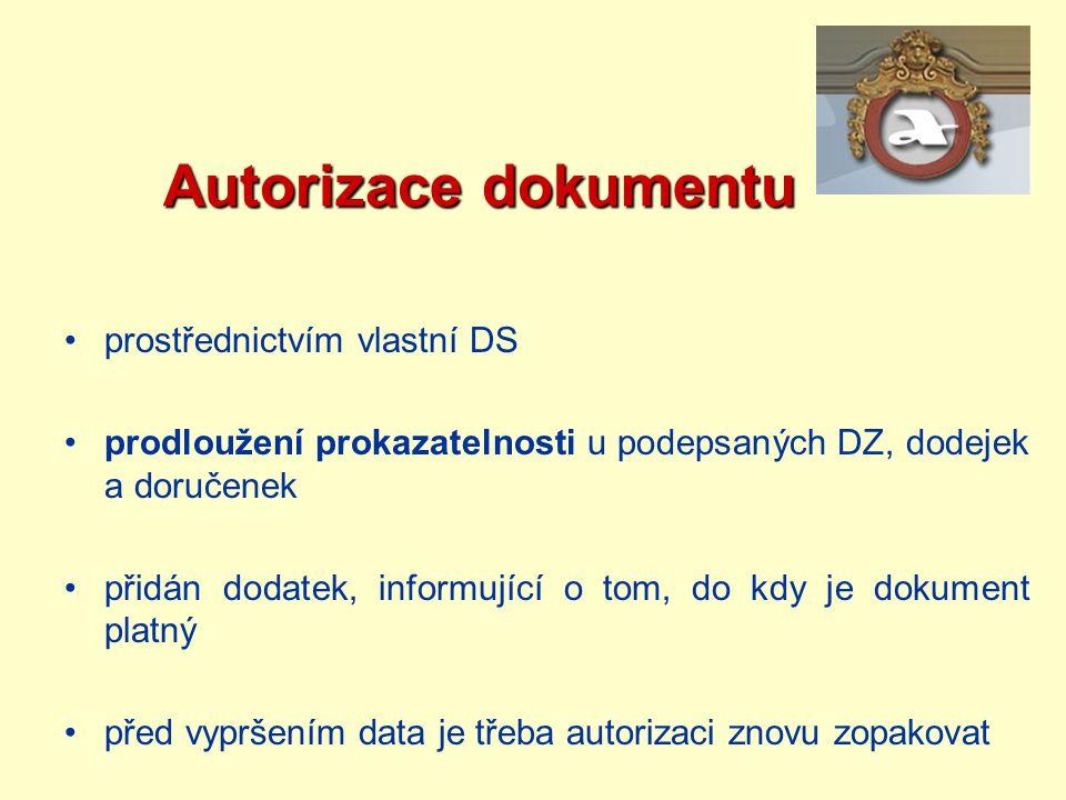Autorizace dokumentu Autorizace dokumentu prostřednictvím vlastní DS prodloužení prokazatelnosti u podepsaných DZ, dodejek a doručenek přidán dodatek,